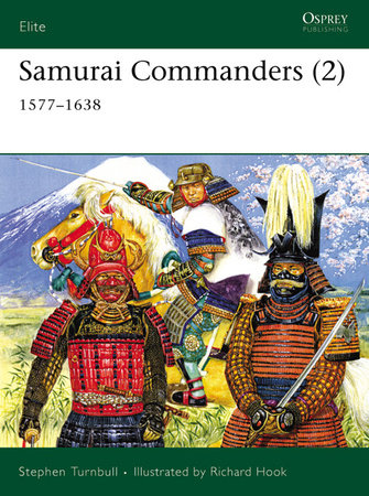Samurai Commanders (2) by Stephen Turnbull