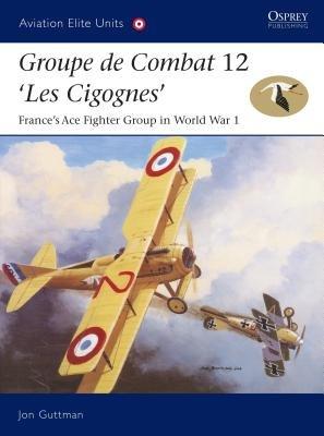Groupe de Combat 12, 'Les Cigognes' by Jon Guttman