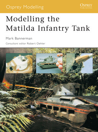 Modelling the Matilda Infantry Tank by