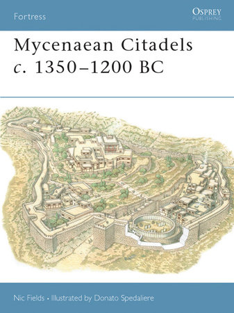 Mycenaean Citadels c. 1350-1200 BC by Nic Fields