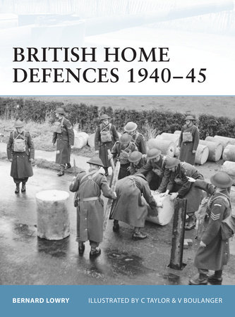 British Home Defences 1940-45 by