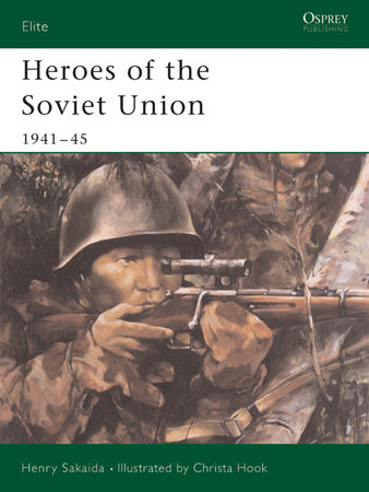 Heroes of the Soviet Union 1941-45 by