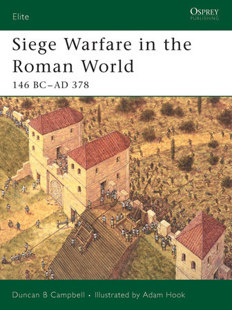 Siege Warfare in the Roman World by Duncan B Campbell