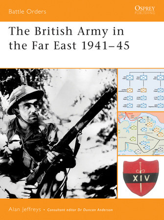 The British Army in the Far East 1941-45 by