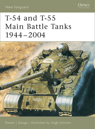 T-54 and T-55 Main Battle Tanks 1944-2004 by