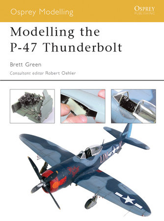 Modelling the P-47 Thunderbolt by Brett Green