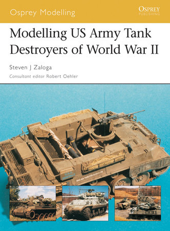 Modelling US Army Tank Destroyers of World War II by