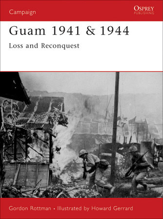 Guam 1941 & 1944 by Gordon Rottman
