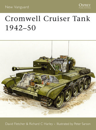 Cromwell Cruiser Tank 1942-50 by David Fletcher