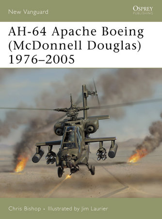 Apache AH-64 Boeing (McDonnell Douglas) 1976-2005 by Chris Bishop