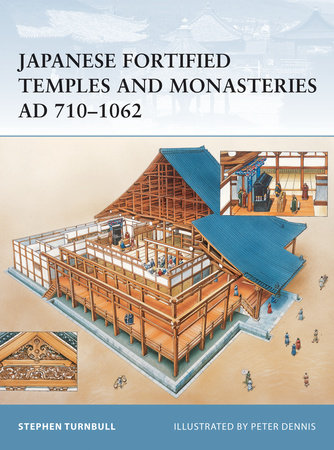 Japanese Fortified Temples and Monasteries AD 710-1062 by Stephen Turnbull