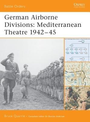German Airborne Divisions: Mediterranean Theatre 1942-45 by