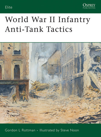 World War II Infantry Anti-Tank Tactics by
