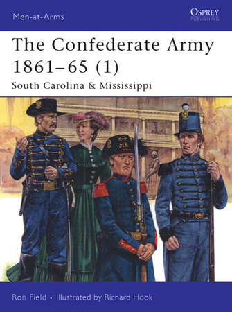 The Confederate Army 1861-65 (1) by Ron Field