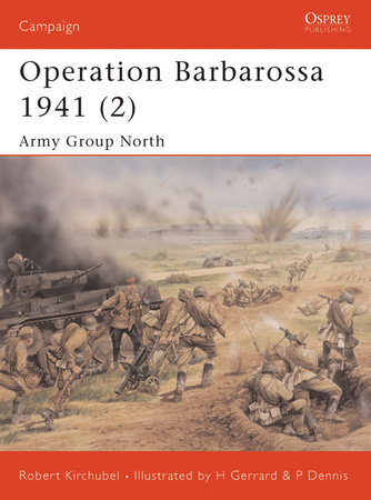 Operation Barbarossa 1941 (2) by Robert Kirchubel