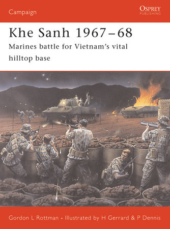 Khe Sanh 1967-68 by Gordon Rottman
