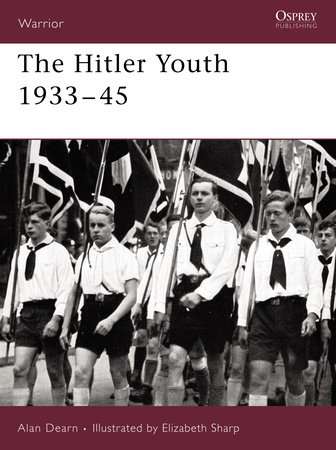 The Hitler Youth 1933-45 by Alan Dearn