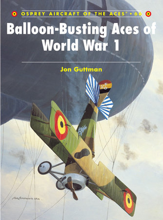 Balloon-Busting Aces of World War 1 by Jon Guttman