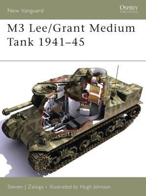 M3 Lee/Grant Medium Tank 1941-45 by Steven Zaloga