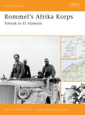 Rommel's Afrika Korps by Pier Paolo Battistelli