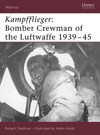 Kampfflieger: Bomber Crewman of the Luftwaffe 1939-45 by Robert Stedman