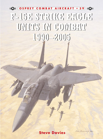 F-15E Strike Eagle Units in Combat 1991-2005 by Steve Davies