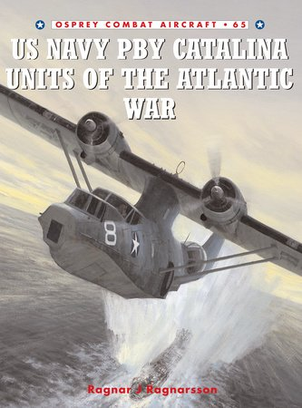 US Navy PBY Catalina Units of the Atlantic War by
