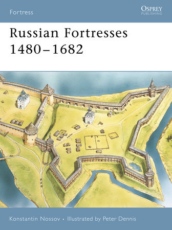 Russian Fortresses 1480-1682 by