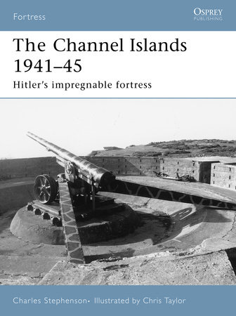 Channel Islands 1941-45 by Charles Stephenson