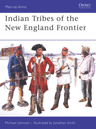 Indian Tribes of the New England Frontier by Michael Johnson