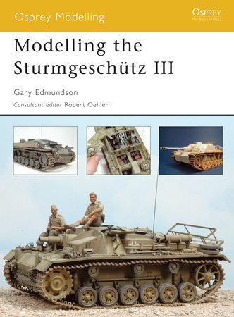 Modelling the Sturmgeschütz III by Gary Edmundson