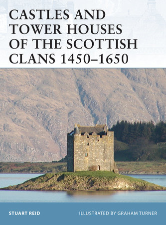 Castles and Tower Houses of the Scottish Clans 1450-1650 by