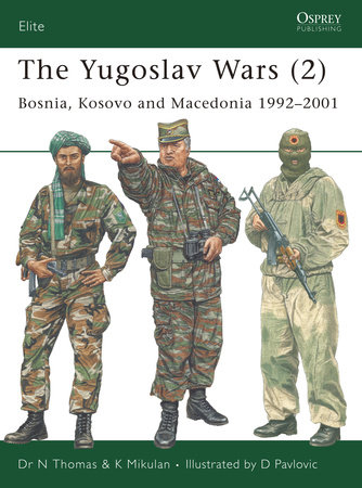 The Yugoslav Wars (2) by Nigel Thomas and K. Mikulan