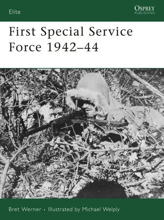 First Special Service Force 1942 - 44 by Bret Werner