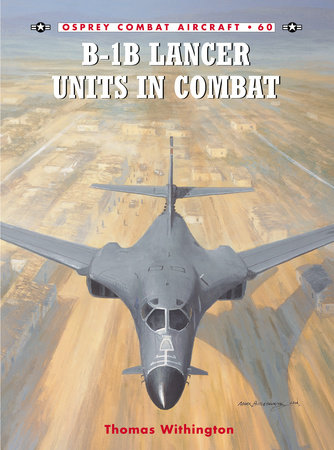 B-1B Lancer Units in Combat by Thomas Withington