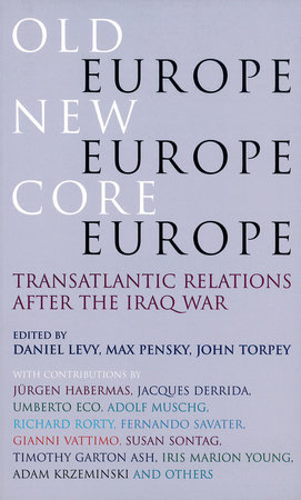 Old Europe, New Europe, Core Europe