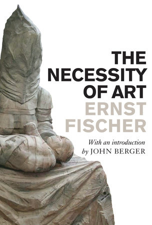 The Necessity of Art