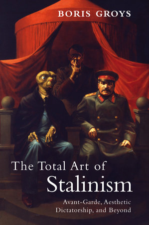 The Total Art of Stalinism by