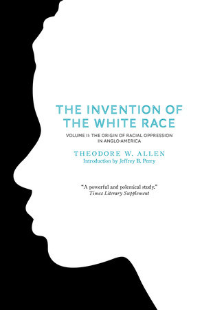 The Invention of the White Race, Volume 2 by