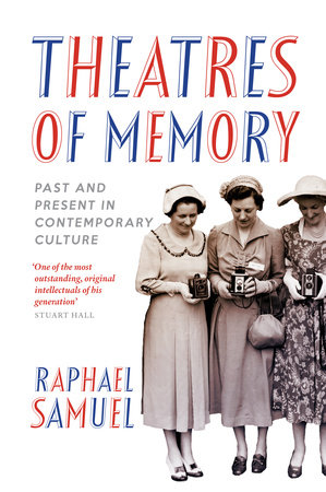 Theatres of Memory by