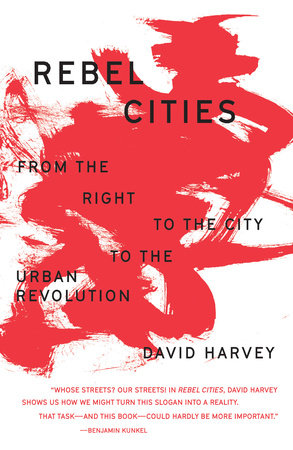 Rebel Cities by David Harvey