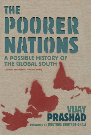 The Poorer Nations by Vijay Prashad