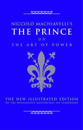 Niccolo Machiavelli's The Prince on The Art of Power