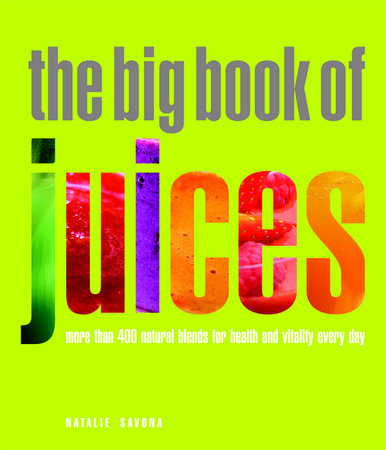 Big Book of Juices by Natalie Savona