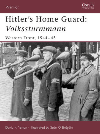 Hitler's Home Guard by David Yelton