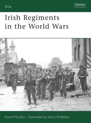 Irish Regiments in the World Wars by