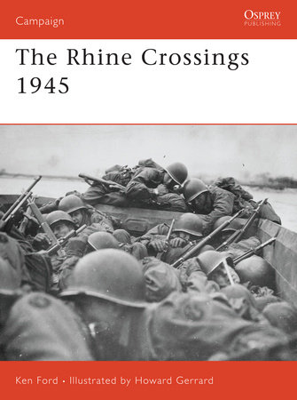 The Rhine Crossings 1945 by Ken Ford