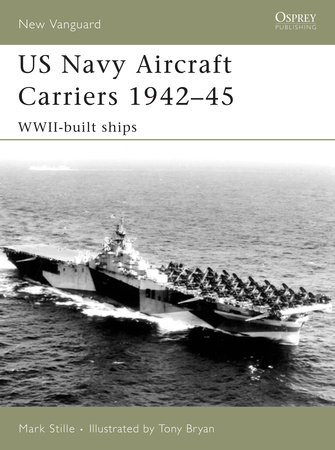 US Navy Aircraft Carriers 1942-45 by Mark Stille
