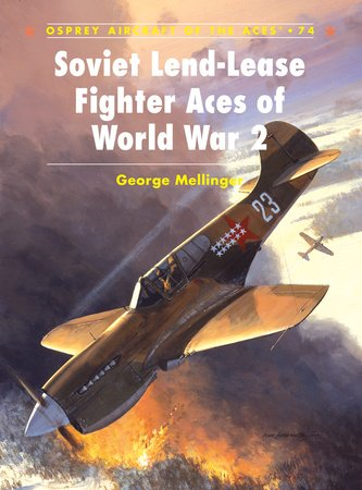 Soviet Lend-Lease Fighter Aces of World War 2 by