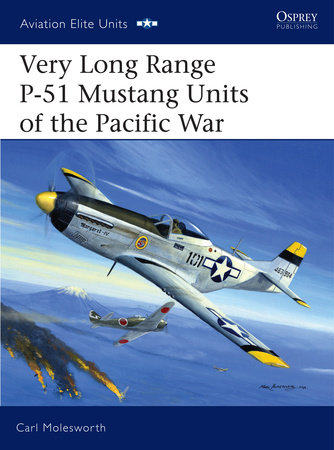 Very Long Range P-51 Mustang Units of the Pacific War by